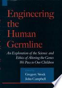Engineering the Human Germline