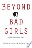 Beyond Bad Girls
