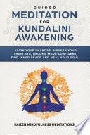 Guided Meditation For Kundalini Awakening