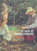 Au Coeur De L'impressionnisme. La Famille Rouart par Solange Thierry, Stéphanie Méséguer, Musée de la vie romantique