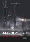 An 2100 : Le Solitaire... - Chronique d'une légende du futur