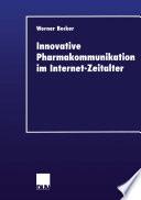 Innovative Pharmakommunikation im Internet-Zeitalter