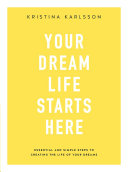 Your Dream Life Starts Here Book
