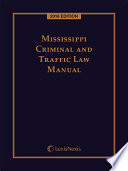 Mississippi Criminal and Traffic Law Manual, 2016 Edition