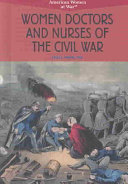 Women Doctors and Nurses of the Civil War In The Civil War Including Clara Barton Mary