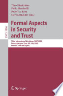 Formal Aspects in Security and Trust