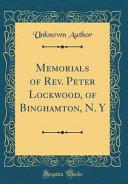 Memorials of Rev. Peter Lockwood, of Binghamton, N. Y (Classic Reprint)