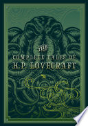 The Complete Tales Of H P Lovecraft