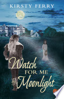 Watch For Me By Moonlight  Choc Lit