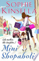 Mini Shopaholic : bloomwood) is back, this time hilariously challenged by...
