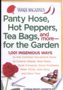 Yankee Magazine S Panty Hose Hot Peppers Tea Bags And More For The Garden