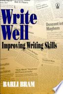 WRITE WELL  Improving Writing Skills