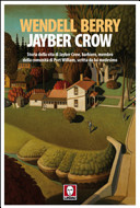 Jayber Crow Storia Della Vita Di Jayber Crow Barbiere Membro Della Comunit Di Port William Scritta Da Lui Medesimo book