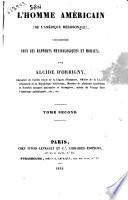 L homme am  ricain  de l Am  rique M  ridionale  consid  r   sous ses rapports physiologiques et moraux par Alcide D Orbigny