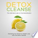 Detox Cleanse  The Ultimate Guide on the Detoxification