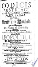 CODICIS AUSTRIACI ORDINE ALPHABETICO COMPILATI PARS PRIMA. Das ist: Eigentlicher Begriff und Innhalt