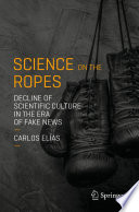 Science on the Ropes Phenomenon That Is Threatening The Scientific And