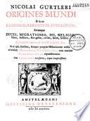 Nicolai G  rtleri Origines mundi et in eo regnorum  rerumpubl  populorum horumque duces  migrationes     mores    res gestoe    ad modum historiae universalis