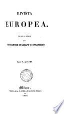 Il Raccoglitore, ossia Archivj di viaggi, di filosofia [&c.] (compilato per D. Bertolotti). [Continued as] Revista europea. Anno 1- new ser. anno [5].