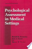 Psychological Assessment In Medical Settings : psychologists as practitioners and scientists in medical...