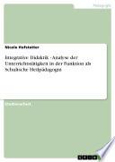 Integrative Didaktik   Analyse der Unterrichtst  tigkeit in der Funktion als Schulische Heilp  dagogin