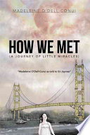 How We Met (A Journey Of Little Miracles) : my dreams was to locate my o'dell relatives...