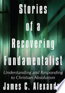 Stories of a Recovering Fundamentalist