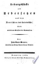 Uebungsstücke zum Uebersetzen aus dem Deutschen ins Lateinische