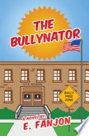 The Bullynator