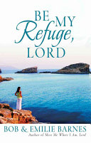 Be My Refuge  Lord
