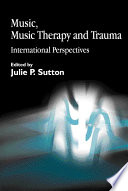 Music, Music Therapy and Trauma Been Proven To Connect With