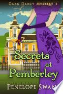 Secrets At Pemberley A Romantic Regency Mystery For Jane Austen Fans