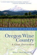 Explorer s Guide Oregon Wine Country  A Great Destination  second Edition   Explorer s Great Destinations