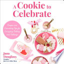 A Cookie To Celebrate : photograph-filled instructions: a cookie to celebrate is...