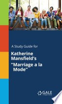A Study Guide for Katherine Mansfield s  Marriage a la Mode