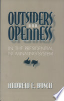 Outsiders and Openness in the Presidential Nominating System