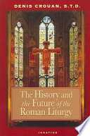 The History and the Future of the Roman Liturgy