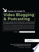Hands On Guide to Video Blogging and Podcasting