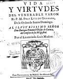 Vida y virtudes del venerable varón el P. M. Fray Luis de Granada, de la Orden de Santo Domingo