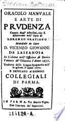 Oracolo Manuale E Arte Di Prudenza Cavata dagl' Aforismi, che si discorrono nell'Opre di Lorenzo Gratiano (etc.)