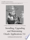 Installing, Upgrading and Maintaining Oracle Applications 11i (Or, When Old Dogs Herd Cats - Release 11i Care and Feeding)