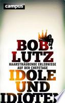 Idole und Idioten