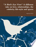 A Bird s Eye View  a Different Take on Love  Relationships  the Celebrity