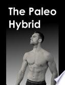 The Paleo Hybrid