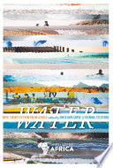 Water: New Short Story Fiction from Africa An Anthology from Short Story Day Africa