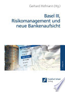 Basel III  Risikomanagement und neue Bankenaufsicht