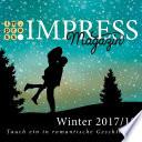 Impress Magazin Winter 2017/2018 (November-Januar): Tauch ein in romantische Geschichten