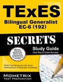 TExES  192  Bilingual Generalist EC 6 Exam Secrets Study Guide  TExES Test Review for the Texas Examinations of Educator Standards