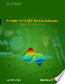 Primary MATLAB   for Life Sciences  Guide for Beginners