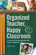 Organized Teacher  Happy Classroom